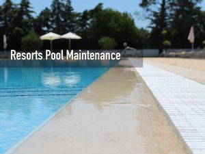 Resorts and hotels swimming pool maintenance service in Singapore
